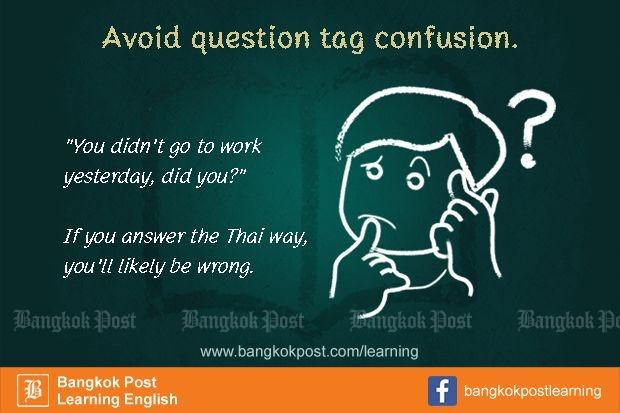 """ภาษาอังกฤษที่คนไทยมักใช้ผิดกันจนชิน  (18)  Question tags: """"Yes… I mean No"""""""