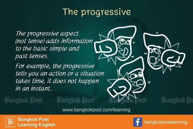 ภาษาอังกฤษที่คนไทยมักใช้ผิดกันจนชิน (22):  The progressive