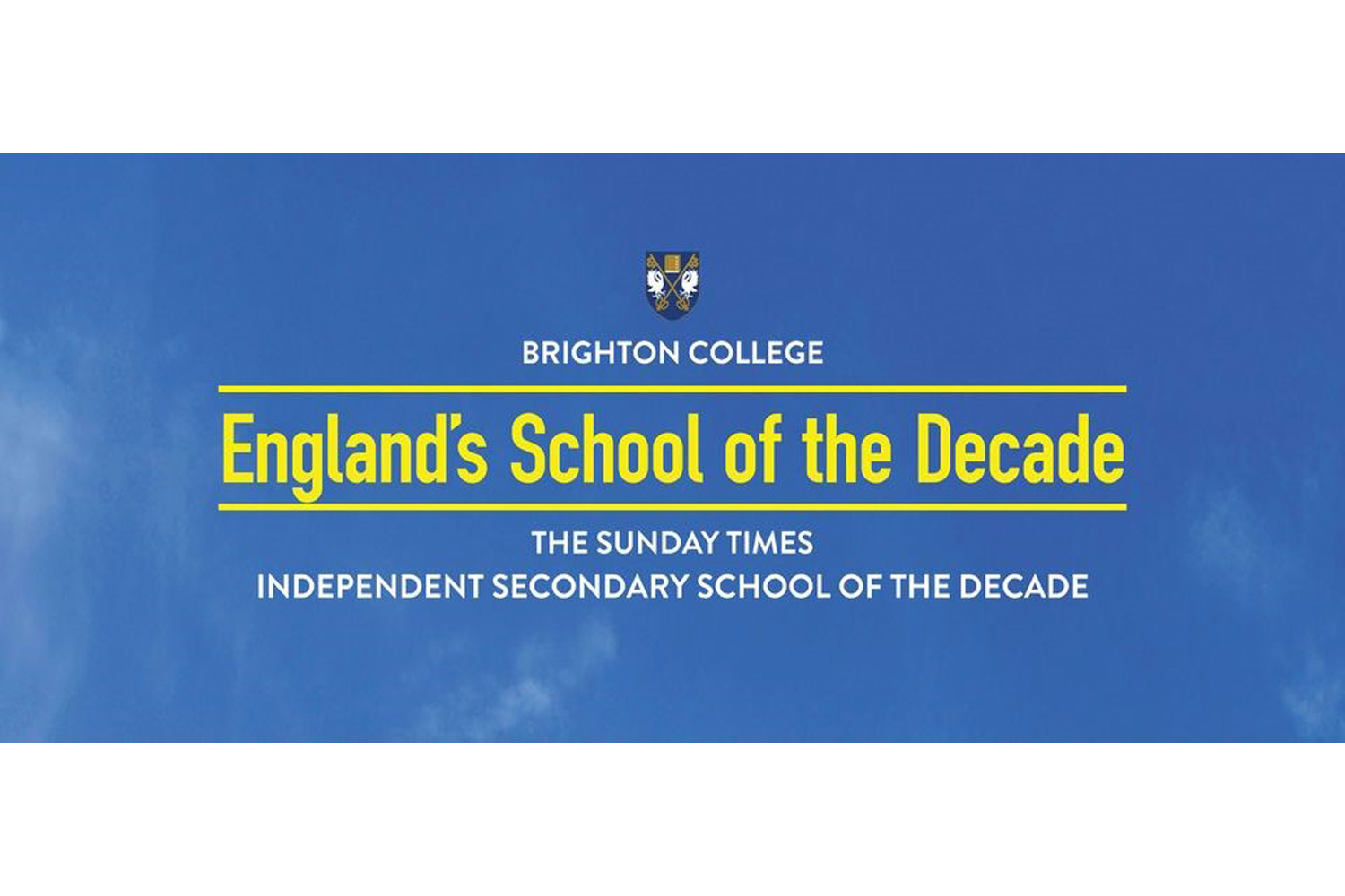 BRIGHTON COLLEGE UK WINS THE SUNDAY TIMES ENGLAND'S INDEPENDENT SCHOOL OF THE DECADE AWARD