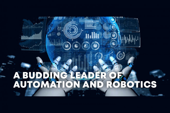 A BUDDING LEADER OF AUTOMATION AND ROBOTICS