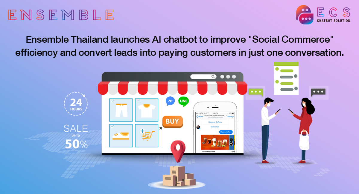 """Ensemble Thailand launches AI chatbot to improve """"Social Commerce"""" efficiency and convert"""