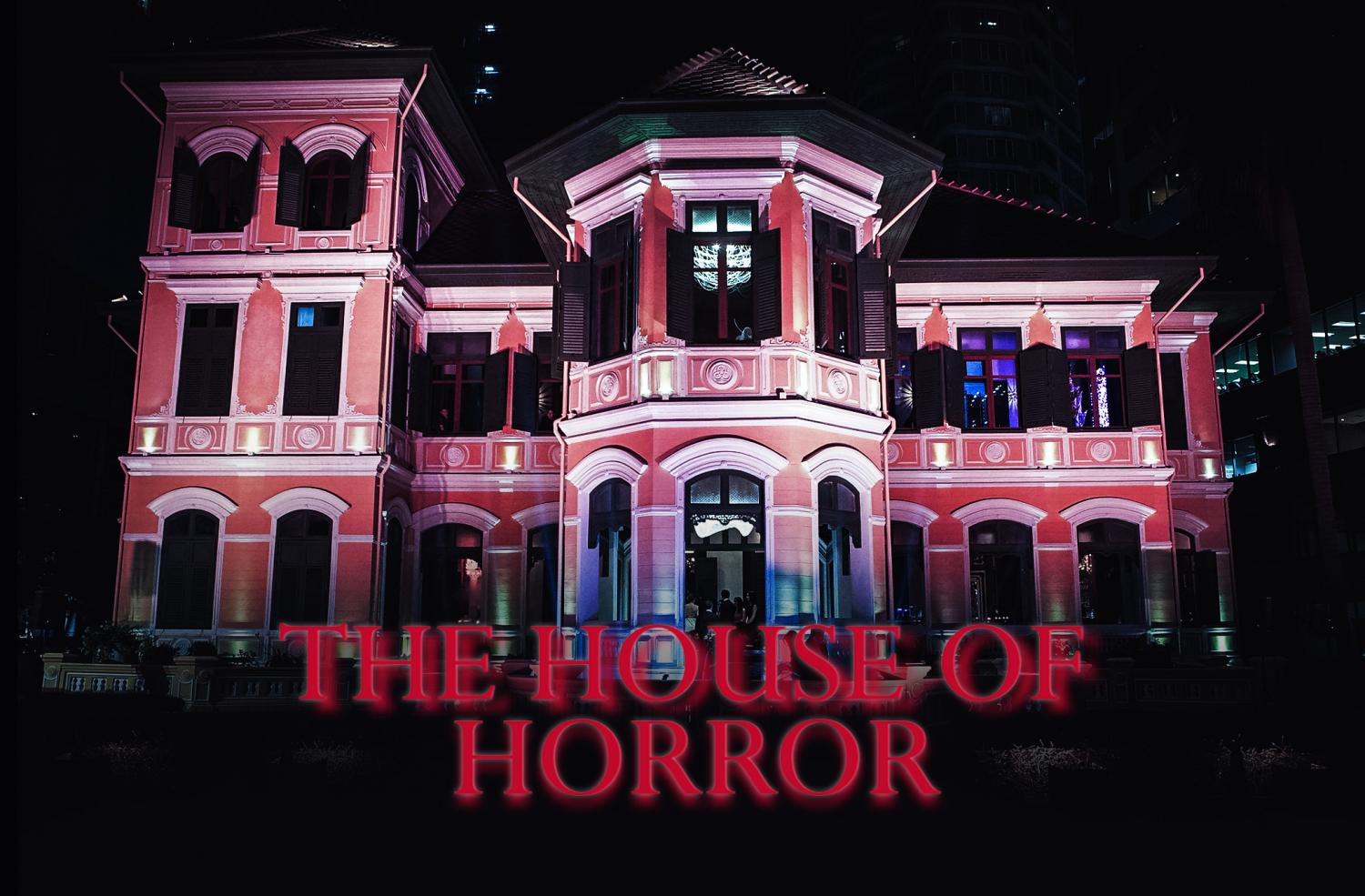 House of horrors comes to  the House on Sathorn
